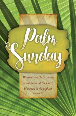 Palm Sunday: Blessed Is He That Cometh (M Bulletin