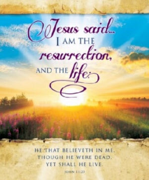 Jesus Said...I Am The Resurrection And Th Bulletin