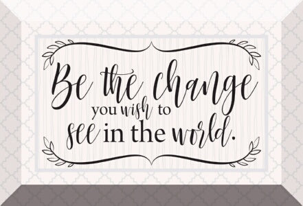 Glass Plaque-Be The Change (6 x 4)
