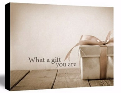 "Box Plaque-What A Gift You Are (7"" x 5"")"