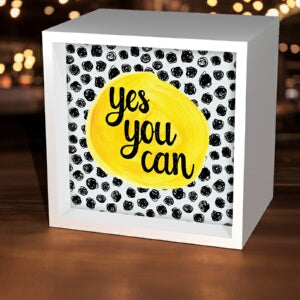 Light Box-Yes You Can/Polka Dots (5-5/8 Square) (J