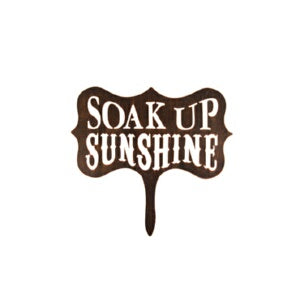"Garden Stake-Soak Up Sunshine-Copper Penny (10"" x"