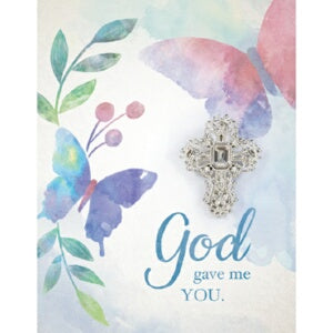 Brooch Greeting Card-God Gave Me You w/Cross Pin (