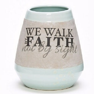 "Vase-We Walk By Faith Not By Sight-Grey (6.5"")"