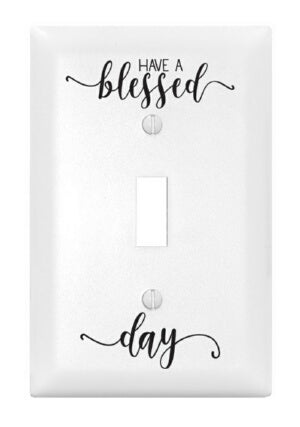 Light Switch Cover-Single-Have A Blessed Day
