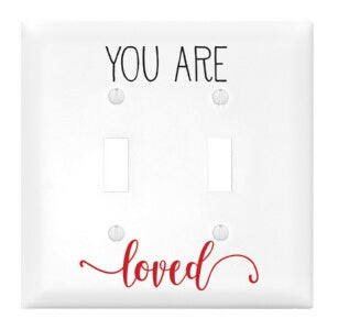 Light Switch Cover-Double-You Are Loved