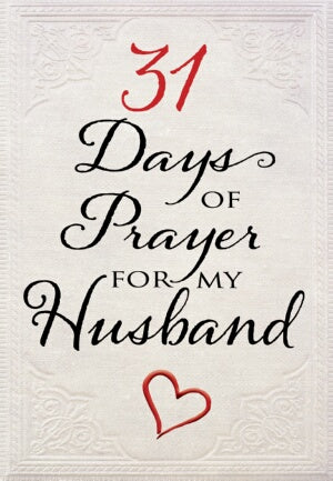 31 Days Of Prayer For My Husband (Jan 2018)