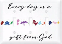 Light Switch Cover-Triple-Every Day Is A Gift From