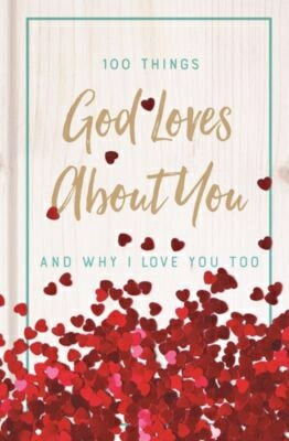 100 Things God Loves About You And Why I Love You