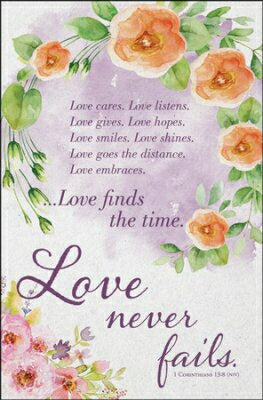 Love Cares. Love Listens. Love Never Fail Bulletin