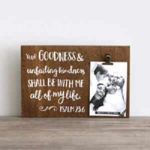 PRE-ORDER: Photo Clip Decor-Your Goodness (Holds 4 x 6 Item)