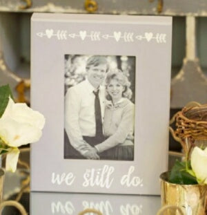 "Photo Frame-We Still Do (5"" x 7"")"