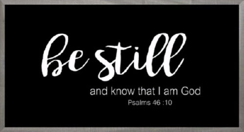 Framed Art-Be Still (Black) (8 X 16) (Farmhouse Ar