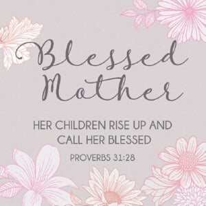 "Cards-Gift-Blessed Mother (Proverbs 31:28) (3"" X 3"