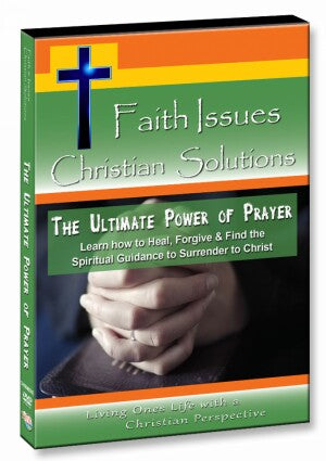 The Ultimate Power of Prayer - Learn how to Heal, Forgive & Find the Spiritual Guidance to Surrender to Christ