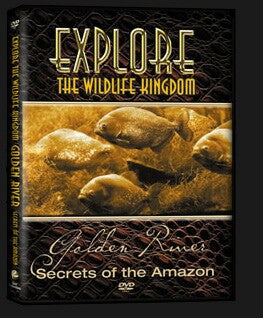 Explore The Wildlife Kingdom : GOLDEN RIVER Secrets of the Amazon DVD
