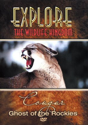 Explore The Wildlife Kingdom: Cougar: Ghost of the Rockies DVD