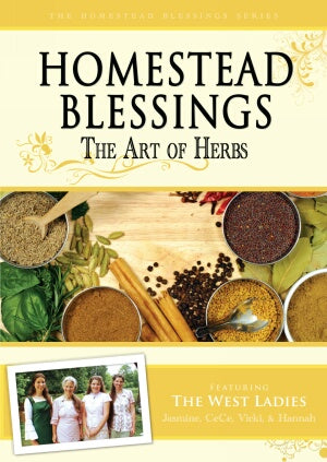 Homestead Blessings:  The Art of Herbs