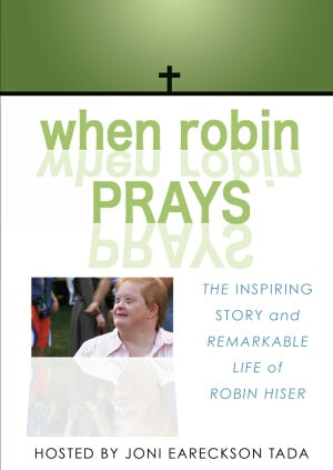 When Robin Prays:  The Inspiring Story and Remarkable Life of Robin Hiser