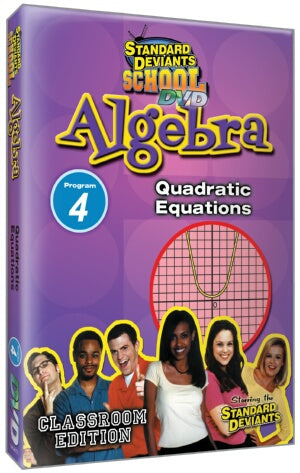 Standard Deviants School Algebra Module 4: Quadratic Equations DVD