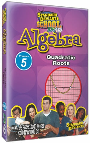 Standard Deviants School Algebra Module 5: Quadratic Roots DVD