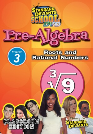 Standard Deviants School Pre-Algebra Module 3: Roots & Rational Numbers