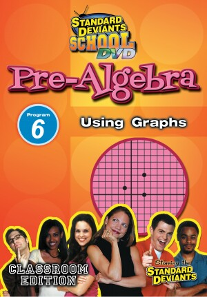 Standard Deviants School Pre-Algebra Module 6: Using Graphs