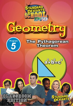 Standard Deviants School Geometry Module 5: The Pythagorean Theorem