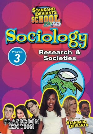 Standard Deviants School Sociology Module 3: Research and Societies