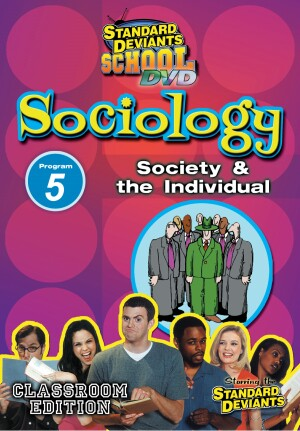 Standard Deviants School Sociology Module 5: Society and the Individual