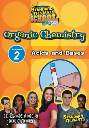 Standard Deviants School Organic Chemistry Module 2: Acids and Bases