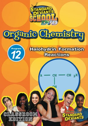 Standard Deviants School Organic Chemistry Module 12: Halohydrin Formation Reactions