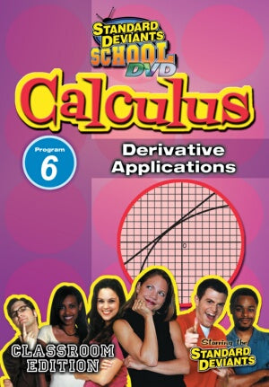 Standard Deviants School Calculus Module 6: Derivative Applications