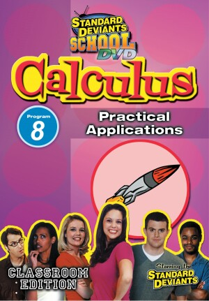 Standard Deviants School Calculus Module 8: Practical Applications