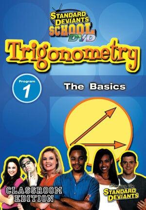 Standard Deviants School Trigonometry Module 1: The Basics