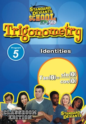 Standard Deviants School Trigonometry Module 5: Identities