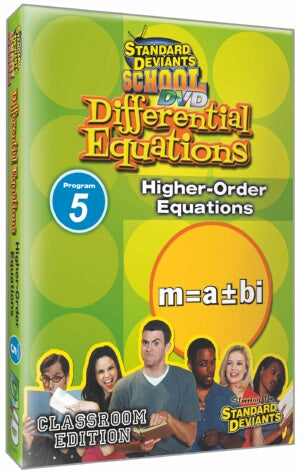 Standard Deviants School Differential Equations Module 5: Higher-Order Equations