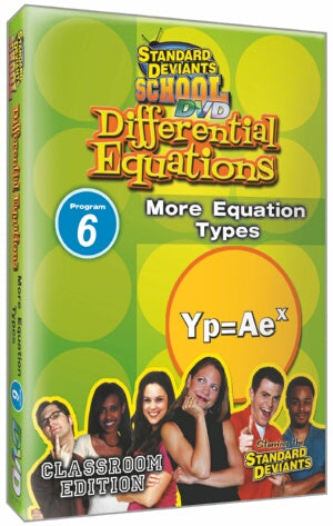 Standard Deviants School Differential Equations Module 6: More Equation Types
