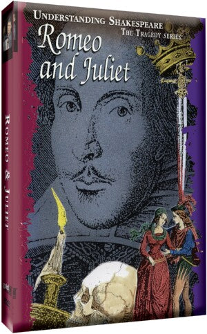 Just the Facts: Understanding Shakespeare: Romeo & Juliet
