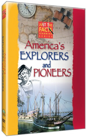 Just the Facts: American Explorers & Pioneers