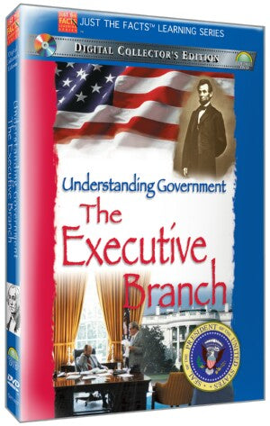 Just the Facts: The Executive Branch of Government