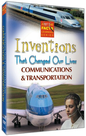 Just the Facts: Inventions That Changed Our Lives: Communications & Transportation