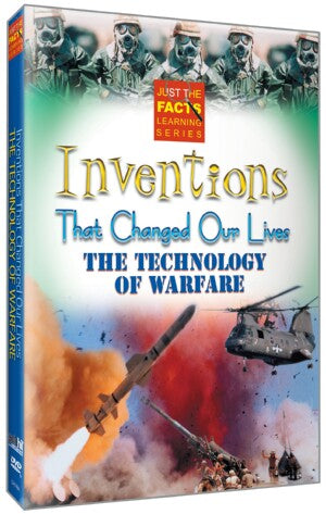 Just the Facts: Inventions That Changed Our Lives: Technology of Warfare