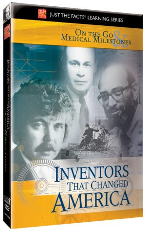 Just the Facts: Inventors That Changed America: On the Go & Medical Milestones