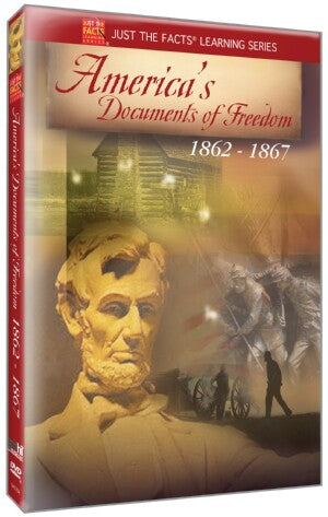 Just the Facts: America's Documents of Freedom 1862-1870