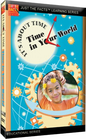 Just the Facts: It's About Time: Time in Your World