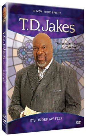 T.D. Jakes - It's Under My Feet