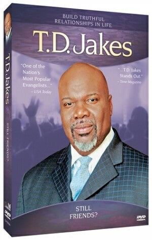 T.D. Jakes - Still Friends?