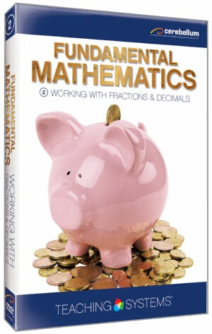 Teaching Systems Fundamental Math Module 2: Working with Fractions & Decimals