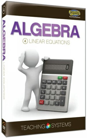 Teaching Systems Algebra Module 4: Linear Equations